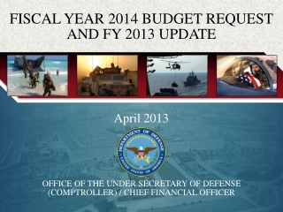 April 2013 OFFICE OF THE UNDER SECRETARY OF DEFENSE  (COMPTROLLER) / CHIEF FINANCIAL OFFICER