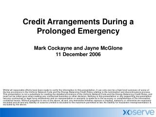Credit Arrangements During a Prolonged Emergency Mark Cockayne and Jayne McGlone 11 December 2006