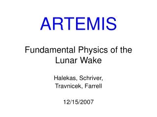 ARTEMIS Fundamental Physics of the Lunar Wake
