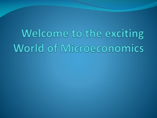 Welcome to the exciting World of Microeconomics
