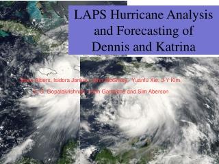 LAPS Hurricane Analysis and Forecasting of Dennis and Katrina