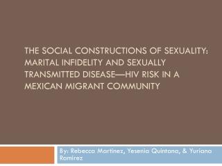 By: Rebecca Martinez,  Yesenia  Quintana, &  Yuriana  Ramirez