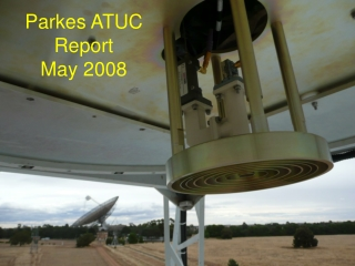 Parkes ATUC Report May 2008
