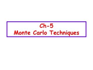 Ch-5 Monte Carlo Techniques