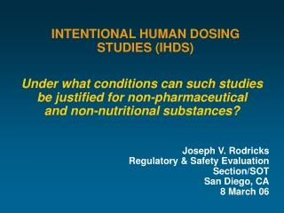 INTENTIONAL HUMAN DOSING STUDIES (IHDS)