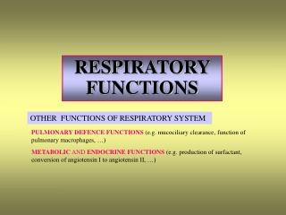 RESPIRATORY FUNCTIONS