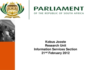 Kobus Jooste Research Unit Information Services Section 21 nd  February 2012