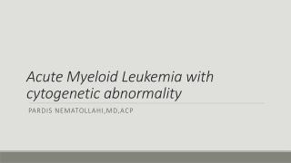 Acute Myeloid Leukemia with cytogenetic abnormality