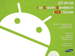 GT-I9100  I ce  C ream  S andwich ( ICS ) Guide