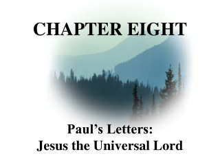 Paul's Letters:              Jesus the Universal Lord