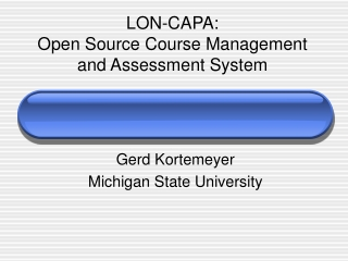 LON-CAPA: Open Source Course Management and Assessment System