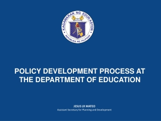POLICY DEVELOPMENT PROCESS AT THE DEPARTMENT OF EDUCATION