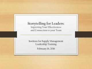 Storytelling for Leaders:  Improving Your Effectiveness  and Connection to your Team