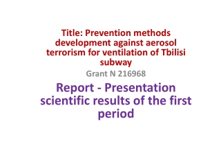 Title: Prevention methods development against aerosol terrorism for ventilation of Tbilisi subway