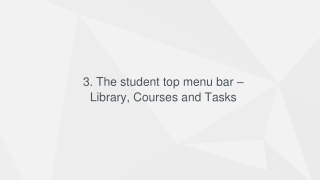 3. The student top menu bar –  Library, Courses and Tasks