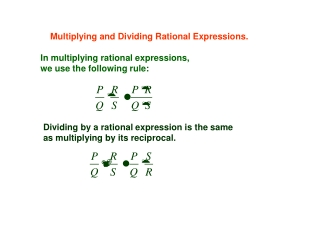 In multiplying rational expressions, we use the following rule: