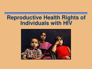 Reproductive Health Rights of Individuals with HIV
