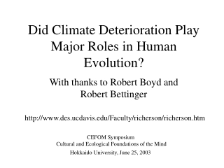 Did Climate Deterioration Play Major Roles in Human Evolution?