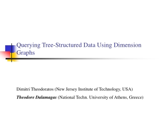 Querying Tree-Structured Data Using Dimension Graphs