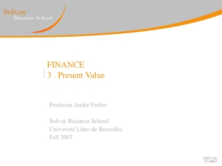 FINANCE 3 . Present Value