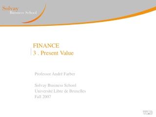 FINANCE 3. Present Value