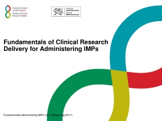 Fundamentals of Clinical Research Delivery for Administering IMPs