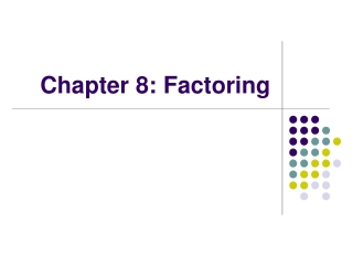 Chapter 8: Factoring