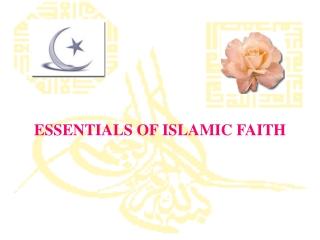 ESSENTIALS OF ISLAMIC FAITH