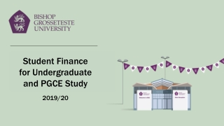 Student Finance  for Undergraduate  and PGCE Study 2019/20