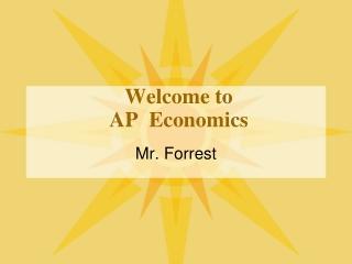 Welcome to  AP  Economics