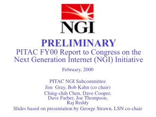 PRELIMINARY PITAC FY00 Report to Congress on the  Next Generation Internet (NGI) Initiative