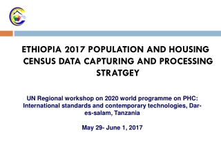 ETHIOPIA 2017 POPULATION AND HOUSING CENSUS DATA CAPTURING AND PROCESSING STRATGEY
