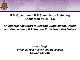 U.S. Government ILR Summits on Listening Sponsored by DLIFLC