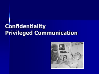 Confidentiality Privileged Communication