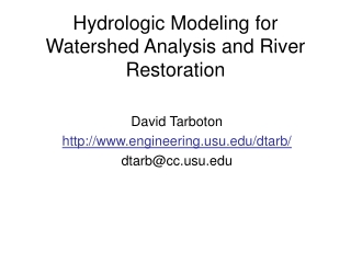Hydrologic Modeling for Watershed Analysis and River Restoration