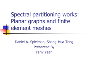 Spectral partitioning works: Planar graphs and finite element meshes