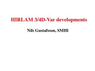 HIRLAM 3/4D-Var developments