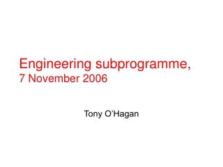 Engineering subprogramme,  7 November 2006