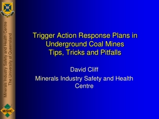 Trigger Action Response Plans in Underground Coal Mines Tips, Tricks and Pitfalls