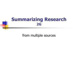 Summarizing Research 2G