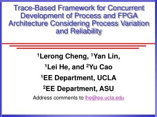 1 Lerong Cheng,  1 Yan Lin,  1 Lei He, and  2 Yu Cao 1 EE Department, UCLA 2 EE Department, ASU