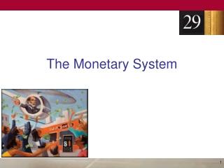 The Monetary System