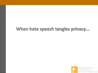 When hate speech tangles privacy ...