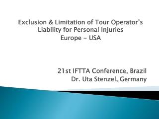 21st IFTTA Conference, Brazil Dr. Uta Stenzel, Germany