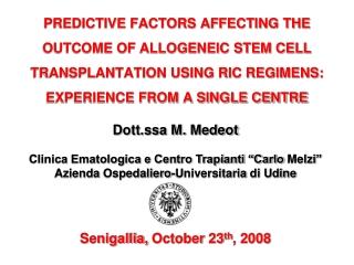 """Dott.ssa  M.  Medeot Clinica  Ematologica e Centro Trapianti """"Carlo  Melzi """""""
