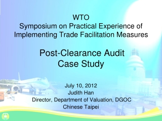 July 10, 2012 Judith Han  Director, Department of Valuation, DGOC Chinese Taipei