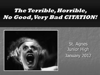 The Terrible, Horrible,  No Good, Very Bad CITATION!
