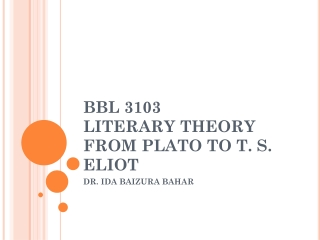 BBL 3103  LITERARY THEORY FROM PLATO TO T. S. ELIOT