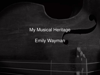 My Musical Heritage Emily Wayman