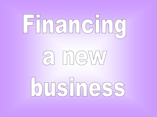 Financing  a new  business
